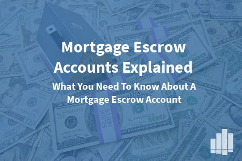 Mortgage Escrow Accounts Explained Pros And Cons Of Escrow Service
