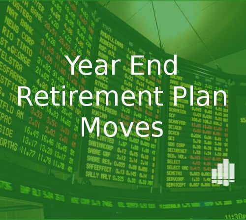 Year End Retirement Plan Moves