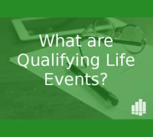 What Are Qualifying Life Events & Special Enrollment Periods?