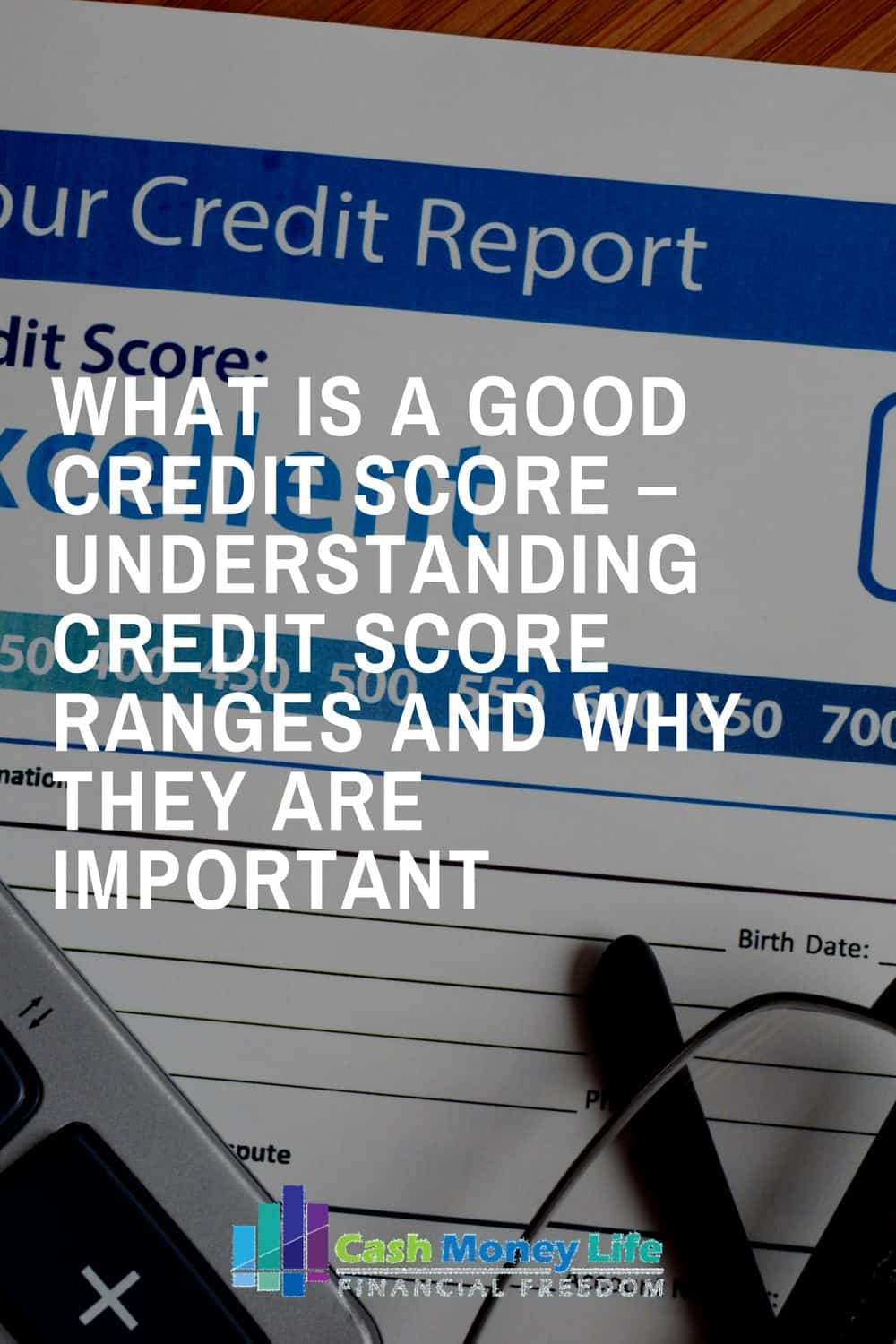 What Is a Good Credit Score – Understanding Credit Score Ranges and Why They Are Important