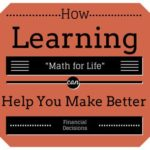 "How Learning ""Math for Life"" Can Help You Make Better Financial Decisions"