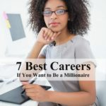 7 Best Careers If You Want to Be a Millionaire