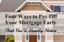 Four Ways to Pay Off Your Mortgage Early That You'll Hardly Notice - Cash Money Life