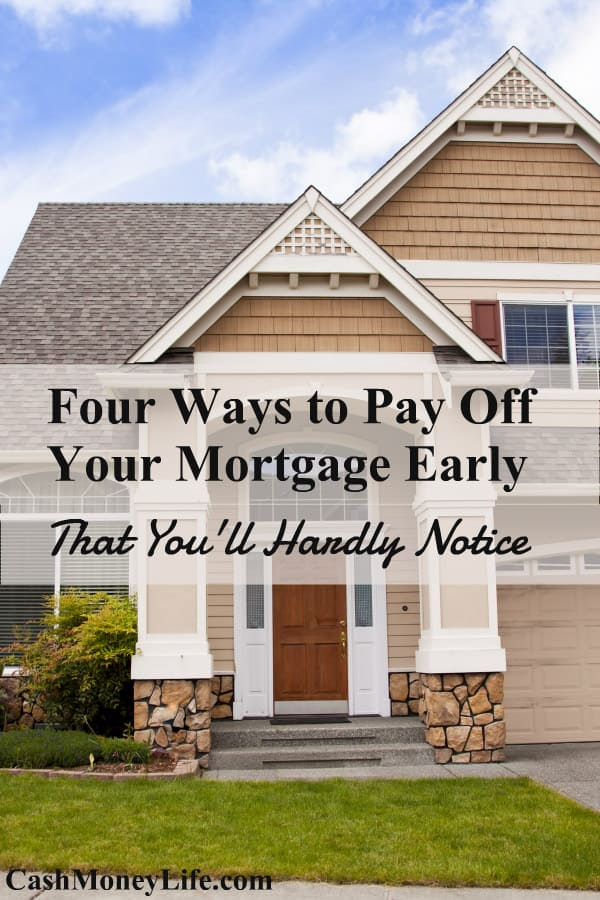 Four Ways to Pay Off Your Mortgage Early That You'll Hardly Notice