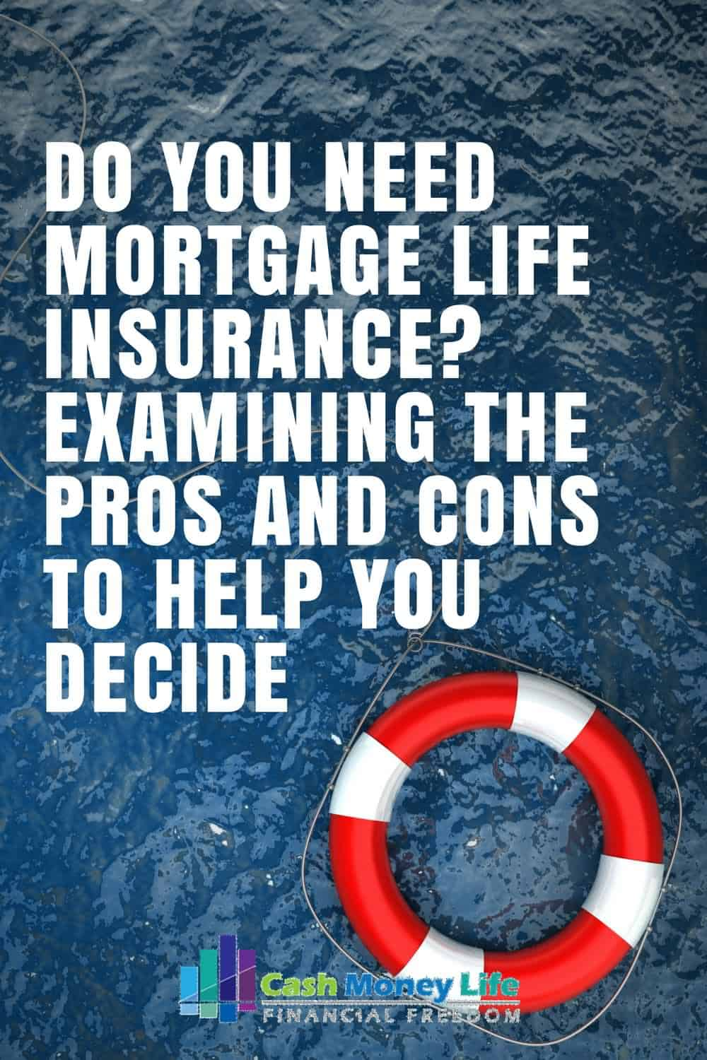 Quotes Life Insurance Pros And Cons Of Mortgage Life Insurance  Cash Money Life