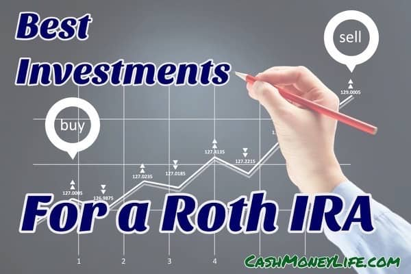 Best Roth IRA Investments – How You Invest Makes a Big Difference in Your Retirement Portfolio