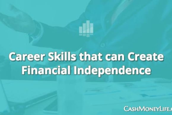 Career Skills That Can Lead to Financial Independence