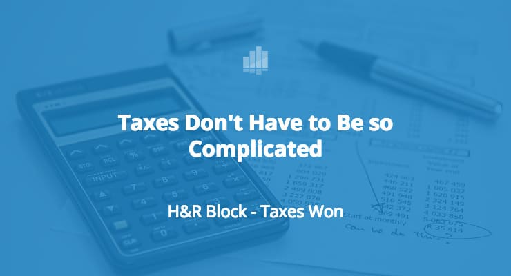 H&R Block - Taxes Won