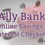 Ally Bank Review – Best in Class Savings and Checking