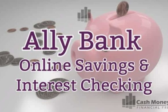 Ally Bank Review - Online Savings & Interest Checking