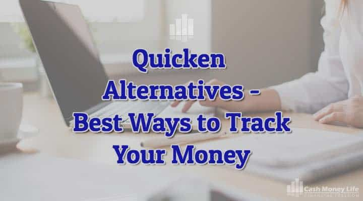 Quicken Alternatives - Best Ways to Track Your Money